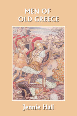 Men of Old Greece (Yesterday's Classics) (Paperback)