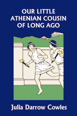Our Little Athenian Cousin of Long Ago (Yesterday's Classics) (Paperback)
