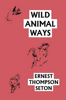 Wild Animal Ways (Yesterday's Classics) (Paperback)