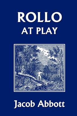 Rollo at Play (Yesterday's Classics) (Paperback)