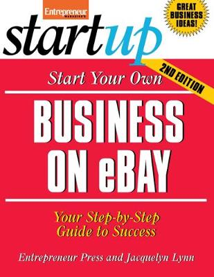 Start Your Own Business on eBay: Your Step-By-Step Guide to Success (Paperback)