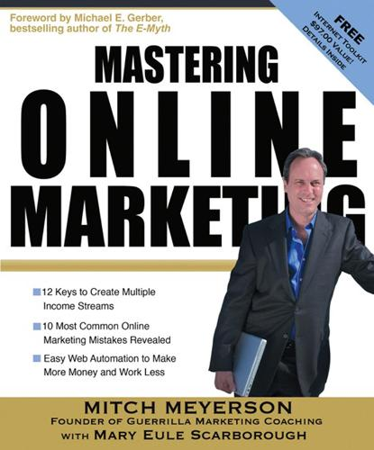 Mastering Online Marketing: 12 World Class Strategies That Cut Through the Hype and Make Real Money on the Internet (Paperback)