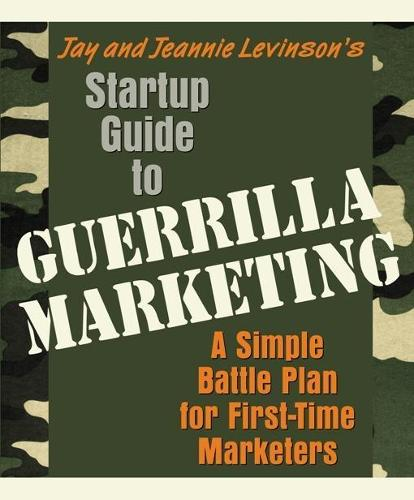 Startup Guide to Guerrilla Marketing: A Simple Battle Plan For Boosting Profits (Paperback)