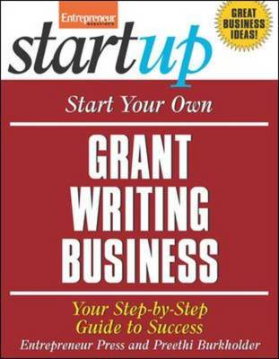 Start Your Own Grant Writing Business - Startup Series (Paperback)