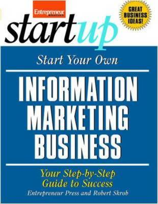 Start Your Own Information Marketing Business - Startup Series (Paperback)