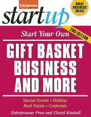 Start Your Own Gift Basket Business and More: Special Events, Holiday, Real Estate, Corporate - Startup Series (Paperback)