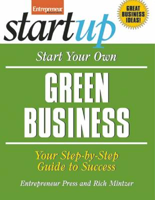 Start Your Own Green Business: Your Step-By-Step Guide to Success - Startup Series (Paperback)