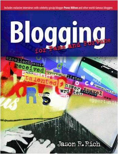 Blogging for Fame and Fortune (Paperback)