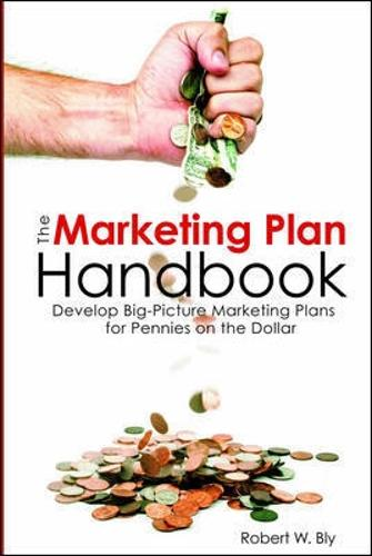 The Marketing Plan Handbook: Develop Big Picture Marketing Plans for Pennies on the Dollar (Paperback)