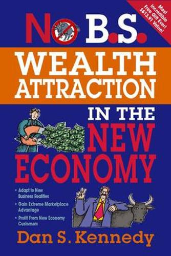 No B.S. Wealth Attraction in the New Economy (Paperback)