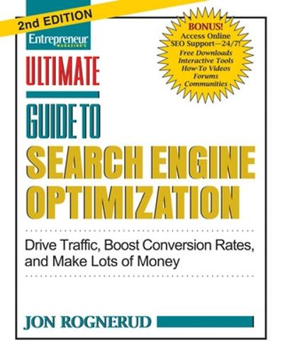 Ultimate Guide to Search Engine Optimization: Drive Traffic, Boost Conversion Rates, and Make Lots of Money (Paperback)