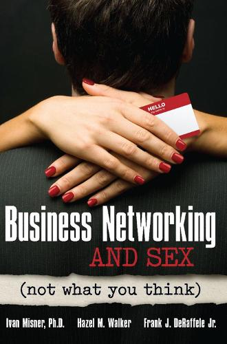 Business Networking and Sex: Not What You Think (Paperback)