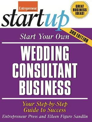 Start Your Own Wedding Consultant Business: Your Step-By-Step Guide to Success - EP Startup Series (Paperback)