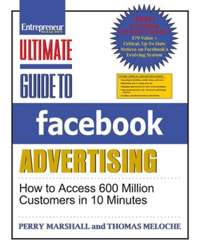Ultimate Guide to Facebook Advertising: How to Access 600 Million Customers in 10 Minutes - Ultimate Series (Paperback)