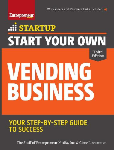 Start Your Own Vending Business: Your Step-By-Step Guide to Success (Paperback)