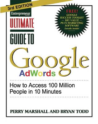 Ultimate Guide to Google Adwords: How to Access 100 Million People in 10 Minutes - Ultimate Series (Paperback)