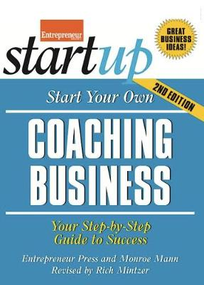 Start Your Own Coaching Business: Your Step-By-Step Guide to Success (Paperback)