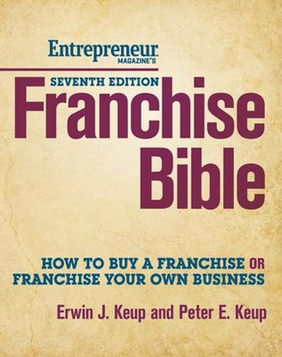Franchise Bible: How to Buy a Franchise or Franchise Your Own Business (Paperback)
