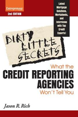 Dirty Little Secrets: What the Credit Reporting Agencies Won't Tell You (Paperback)