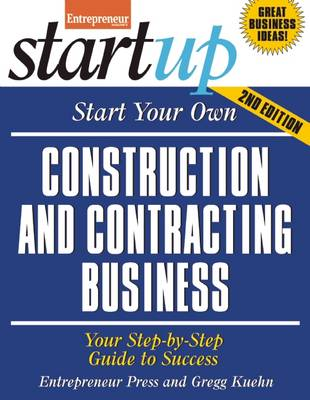 Start Your Own Construction and Contracting Business: Your Step-By-Step Guide to Success - StartUp (Paperback)