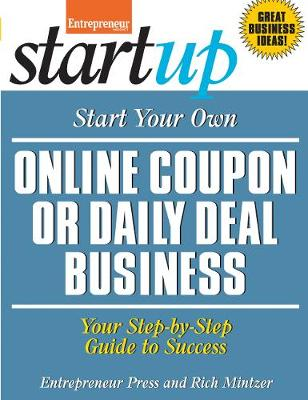 Start Your Own Online Coupon or Daily Deal Business: Your Step-By-Step Guide to Success - StartUp Series (Paperback)