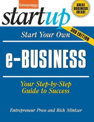 Start Your Own e-Business: Your Step-By-Step Guide to Success - Startup (Paperback)