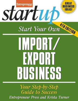 Start Your Own Import/Export Business: Your Step-By-Step Guide to Success - StartUp Series (Paperback)
