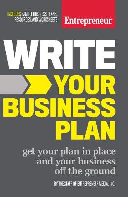 Write Your Business Plan: Get Your Plan in Place and Your Business off the Ground (Paperback)