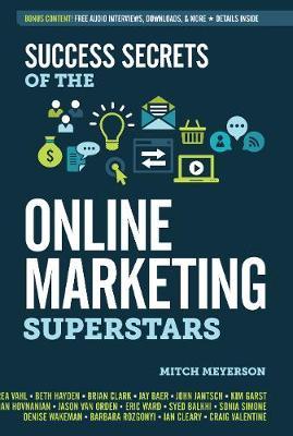 Success Secrets of the Online Marketing Superstars (Paperback)