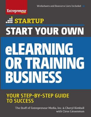 Start Your Own eLearning or Training Business: Your Step-By-Step Guide to Success (Paperback)