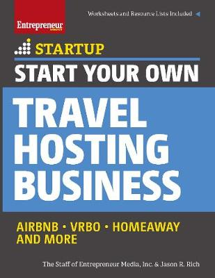 Start Your Own Travel Hosting Business: Airbnb, VRBO, Homeaway, and More (Paperback)