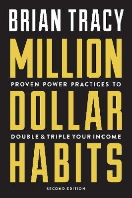 Million Dollar Habits: Proven Power Practices to Double and Triple Your Income (Paperback)