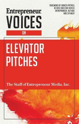 Entrepreneur Voices on Elevator Pitches - Entrepreneur Voices (Paperback)