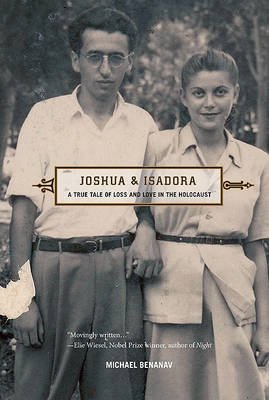 Joshua and Isadora: A True Tale of Loss and Love in the Holocaust (Hardback)