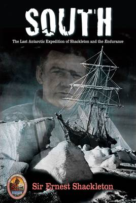 South: The Last Antarctic Expedition Of Shackleton And The Endurance (Paperback)