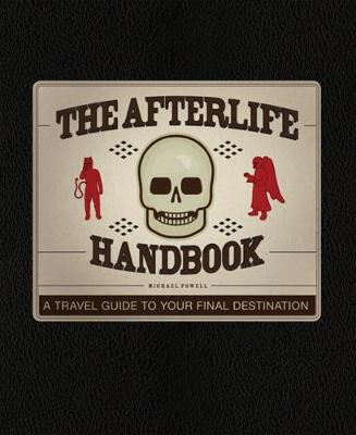 The Afterlife Handbook: A Travel Guide to Your Final Destination (Hardback)
