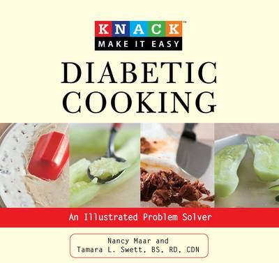 Knack Diabetes Cookbook: A Step-by-Step Guide to Delicious, Healthy Meals - Knack: Make it Easy (Paperback)