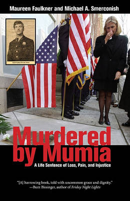 Murdered by Mumia: A Life Sentence of Loss, Pain, and Injustice (Paperback)