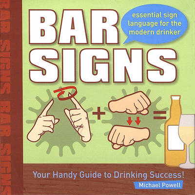 Bar Signs: Essential Sign Language for the Modern Drinker (Paperback)