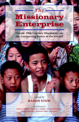 The Missionary Enterprise: Classic Discourses on the Conquering Power of the Gospel (Paperback)