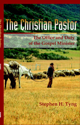 The Christian Pastor: His Office and Duty (Paperback)