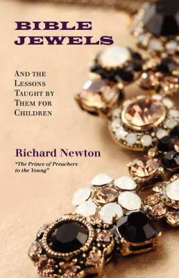 Bible Jewels: And Lessons Taught by Them for Children (Paperback)