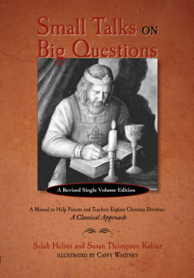 Small Talks on Big Questions: A Manual to Help Explain Christian Doctrine (Paperback)