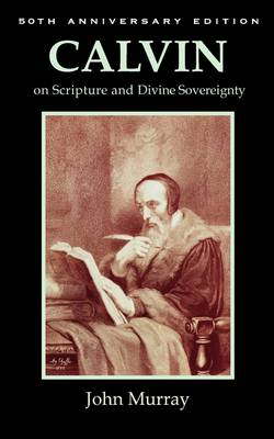 Calvin on Scripture and Divine Sovereignty (Paperback)