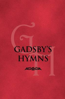 Gadsby's Hymns: A Selection of Hymns for Public Worship (Paperback)
