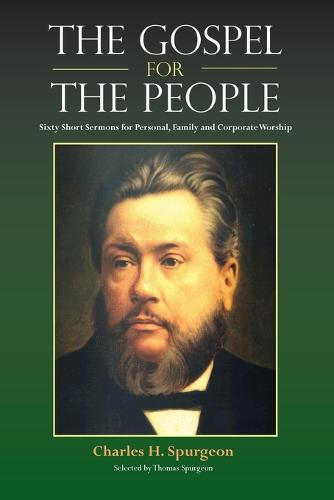 The Gospel for the People: Sixty Short Sermons (Paperback)