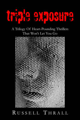 Triple Exposure: A Trilogy of Heart-Pounding Thrillers That Won't Let You Go (Paperback)