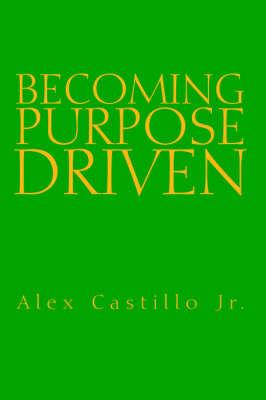 Becoming Purpose Driven (Paperback)