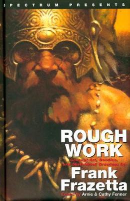 Spectrum Presents: Frank Frazetta: Rough Work (Hardback)