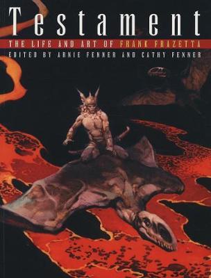 Testament: The Life and Art of Frank Frazetta (Paperback)